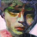 PAINS OF BEING PURE AT HEART (the) : LP Belong