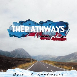 PATHWAYS (The) : Boat Of Confidence