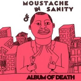 MOUSTACHE OF INSANITY : LP Album Of death