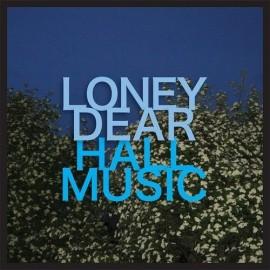 LONEY DEAR : CD Hall Music - PRE-ORDER