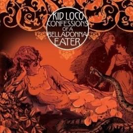 KID LOCO : CD Confessions Of A Belladonna Eater