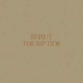 BEIRUT : LP The Rip Tide