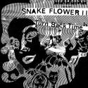 "SNAKE FLOWER II : Turn Back Time 7"""