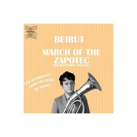 BEIRUT : CDEPx2 March Of The Zapotec