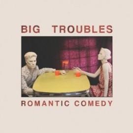 BIG TROUBLES : LP Romantic Comedy