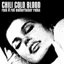 CHILI COLD BLOOD : LP Rock N Roll Motherfucker Redux