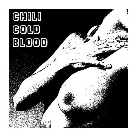 CHILI COLD BLOOD : Why Baby Why