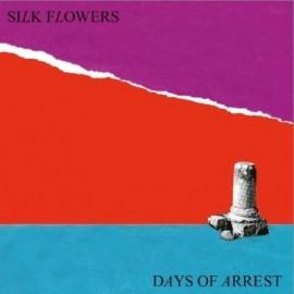 "SILK FLOWERS : 12""EP Days Of Arrest"