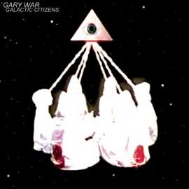 """GARY WAR : 12""""EP Galactic Citizens"""