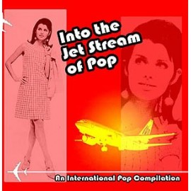 VARIOUS : INTO THE JET STREAM OF POP