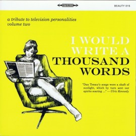TRIBUTE TO THE TELEVISION PERSONALITIES VOL2 : I Would Write A Thousand Words