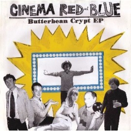 """CINEMA RED AND BLUE : 10""""EP Butterbean Crypt"""