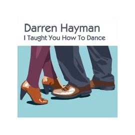 """DARREN HAYMAN : 10""""EP I Taught You How To Dance"""