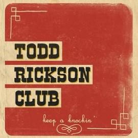 "TODD RICKSON CLUB : 10""EP Keep A Knockin'"