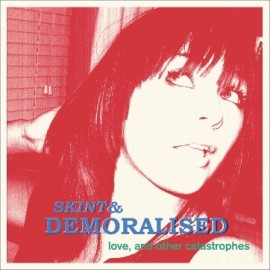 SKINT AND DEMORALISED : LP Love And Other Catastrophes