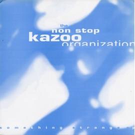NON STOP KAZOO ORGANIZATION (the) : Something Strange EP