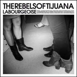 REBELS OF TIJUANA (the) : CD La Bourgeoise