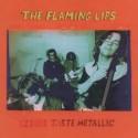 FLAMING LIPS (the) : LP Cloud Taste Metallic