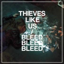 THIEVES LIKE US : LP Bleed Bleed Bleed
