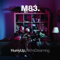 M83 : LPx2 Hurry Up, We're Dreaming
