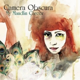 CAMERA OBSCURA : LP My Maudlin Career