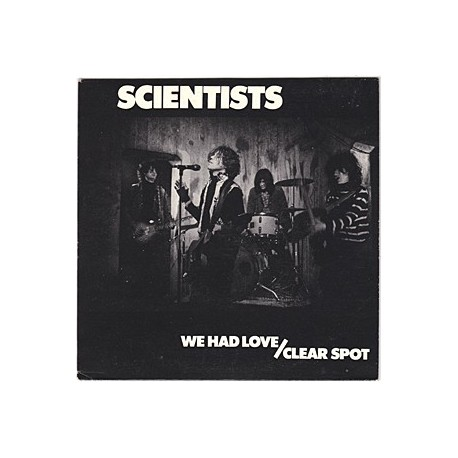 SCIENTISTS : We Had Love/Clear Spot
