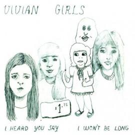 VIVIAN GIRLS : I Heard You Say