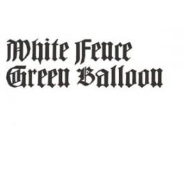 WHITE FENCE : Green Balloon
