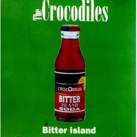 CROCODILES (the) : Bitter Island