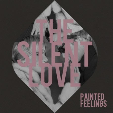 SILENT LOVE (the) : CDREP Painted Feelings