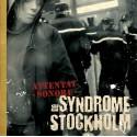 ATTENTAT SONORE : CD Syndrome De Stockholm