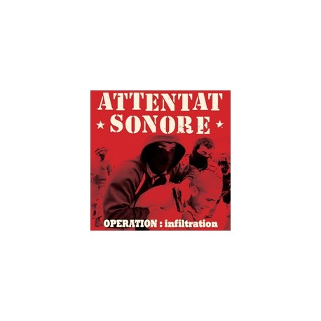 ATTENTAT SONORE : CD Opération Infiltration