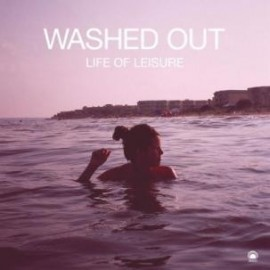 """WASHED OUT : 12""""EP Life Of Leisure"""