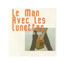 LE MAN AVEC LES LUNETTES : La Belle Epop