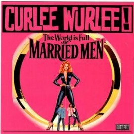 CURLEE WURLEE : The World Is Full Of Married Men