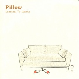 PILLOW : Learning To Labour