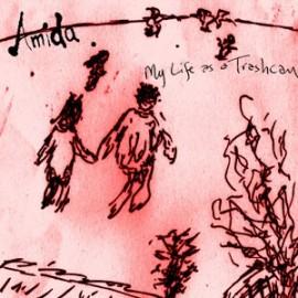 AMIDA : My Life As A Trashcan