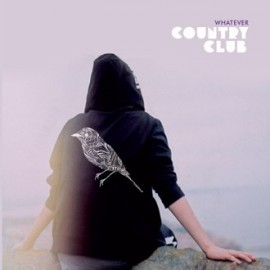COUNTRY CLUB : Whatever