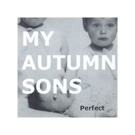 MY AUTUMN SONS : Perfect