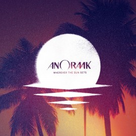 ANORAAK : Wherever The Sun Sets