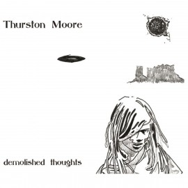 THURSTON MOORE : Demolished Thoughts