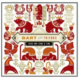 BART & FRIENDS : There May Come A Time