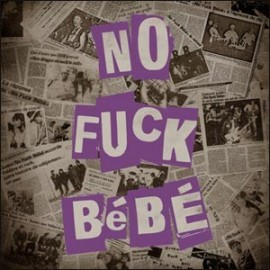 NO FUCK BEBE : LP No Fuck Bebe