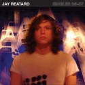 JAY REATARD : 2xLP Singles 06-07