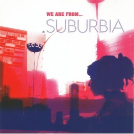 SUBURBIA : We Are From...