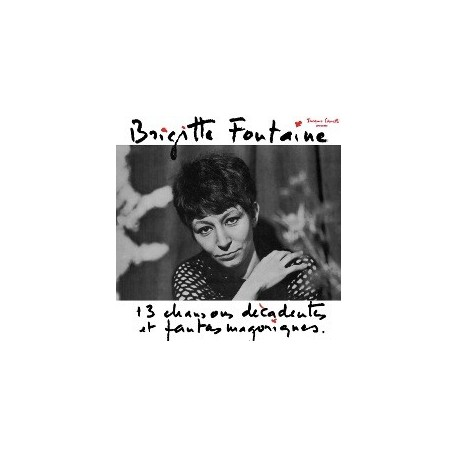 BRIGITTE FONTAINE : LP 13 chansons décadentes et fantasmagoriques