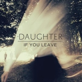 DAUGHTER : LP If You Leave