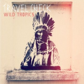 TRAVEL CHECK : Wild Tropics
