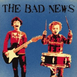 BAD NEWS (the) : LP The Bad News