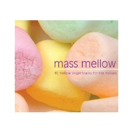 MASS MELLOW : Mellow Dance & Electronica For The Masses